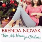 Take Me Home for Christmas audiobook by Brenda Novak