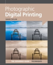 Photographic Digital Printing ebook by David Taylor