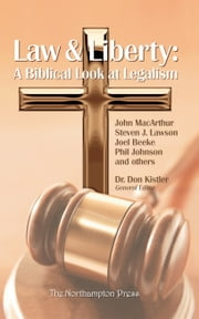 Law & Liberty: A Biblical Look at Legalism ebook by Don Kistler,John MacArthur,Steven J. Lawson