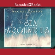 The Sea Around Us audiobook by Rachel Carson