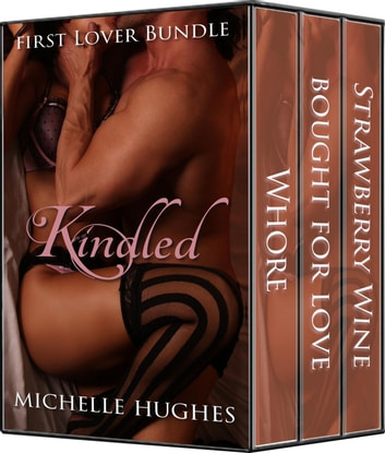 Kindled - First Lover Bundle, #1 ebook by Michelle Hughes