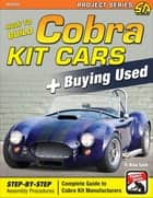 How to Build Cobra Kit Cars & Buying Used ebook by D. Brian Smith