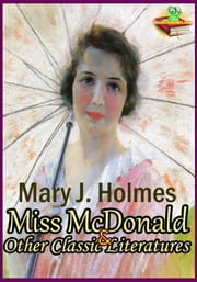 Miss McDonald: Family Pride: The English Orphans: The Rector of St. Mark's - ( 4 Classic Literatures ) ebook by Mary J. Holmes