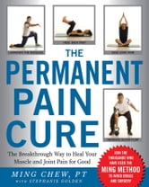 The Permanent Pain Cure ebook by Chew, Ming
