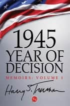 1945: Year of Decision ebook by