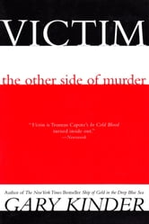 Victim - The Other Side of Murder ebook by Gary Kinder