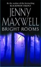 Bright Rooms ebook by Jenny Maxwell