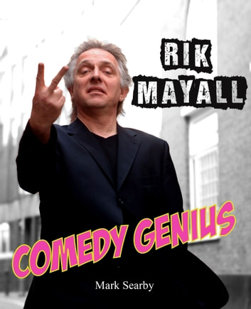 Rik Mayall: Comedy Genius ebook by Mark Searby