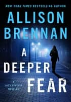 A Deeper Fear - A Lucy Kincaid Novella ebook by Allison Brennan