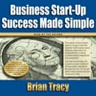 Business Start-up Success Made Simple audiobook by Brian Tracy