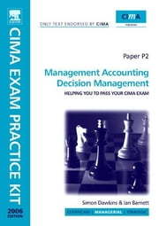 CIMA Exam Practice Kit Management Accounting Decision Management ebook by Barnett, Ian
