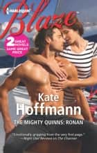 The Mighty Quinns: Ronan: The Mighty Quinns: Ronan\The Mighty Quinns: Marcus - The Mighty Quinns: Marcus ebook by Kate Hoffmann