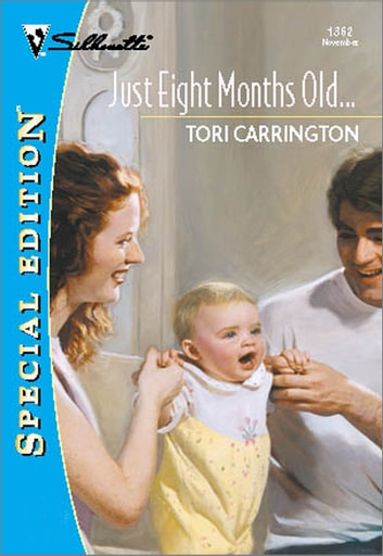Just Eight Months Old... ebook by Tori Carrington