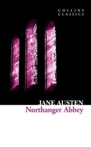 Northanger Abbey (Collins Classics) ebook by Jane Austen
