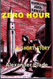 Zero Hour ebook by Alexander Blade