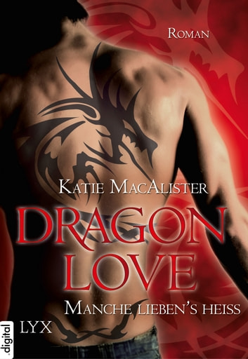 Dragon Love - Manche liebens heiß ebook by Katie MacAlister