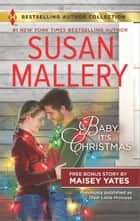 Baby, It's Christmas & Hold Me, Cowboy - Baby, It's Christmas ebook by Susan Mallery, Maisey Yates