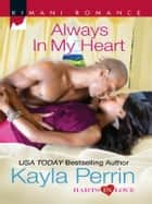 Always in My Heart ebook by Kayla Perrin