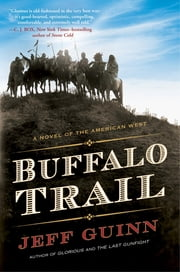 Buffalo Trail - A Novel of the American West ebook by Jeff Guinn
