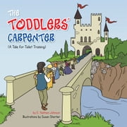 THE TODDLERS' CARPENTER - A Tale for Toilet Training ebook by E. Nathan Johnson