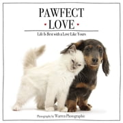 Pawfect Love - Life Is Best with a Love Like Yours ebook by Warren Photographic, Zondervan