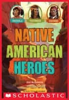 Native American Heroes ebook by Ann Mcgovern