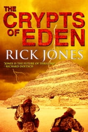 The Crypts of Eden - The Eden Trilogy, #1 ebook by Rick Jones