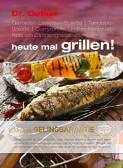 Heute mal Grillen ebook by Dr. Oetker