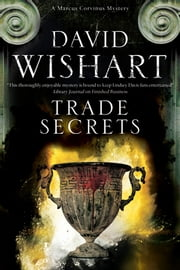 Trade Secrets - A Marcus Corvinus mystery set in Ancient Rome ebook by David Wishart