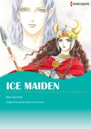 ICE MAIDEN - Harlequin Comics ebook by Debra Lee Brown,RIHO SACHIMI