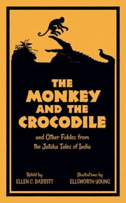 The Monkey and the Crocodile ebook by Ellen C. Babbitt,Ellsworth Young