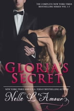 Gloria's Secret: The Trilogy (The Complete Series Boxed Set)