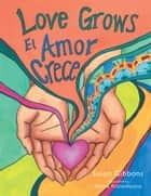 Love Grows - El Amor Crece ebook by Susan Gibbons