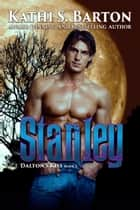 Stanley ebook by Kathi S. Barton