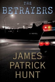 The Betrayers ebook by James Patrick Hunt