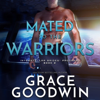 Mated to the Warriors audiobook by Grace Goodwin