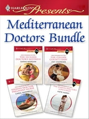 Mediterranean Doctors Bundle - The Sicilian Doctor's Mistress\The Italian Count's Baby\Spanish Doctor, Pregnant Nurse\The Spanish Doctor's Love-Child ebook by Sarah Morgan,Amy Andrews,Carol Marinelli,Kate Hardy