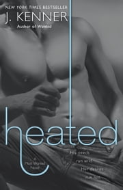 Heated - A Most Wanted Novel ebook by J. Kenner