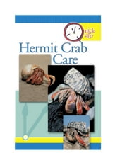 Quick & Easy Hermit Crab Care ebook by Pet Experts at TFH