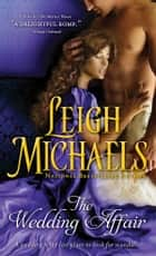 The Wedding Affair ebook by Leigh Michaels