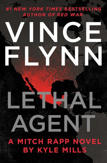 Lethal Agent ebooks by Vince Flynn,Kyle Mills