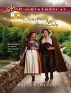 Sanctuary for a Lady (Mills & Boon Love Inspired Historical) ebook by Naomi Rawlings