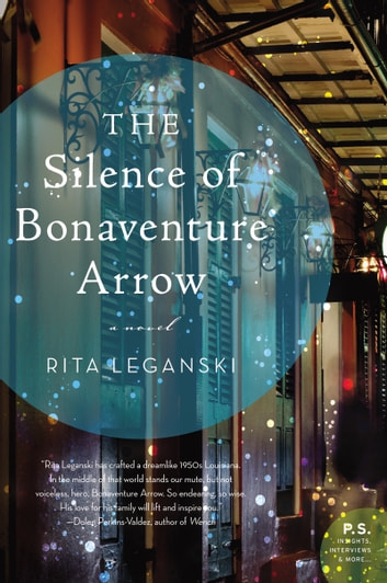 The Silence of Bonaventure Arrow - A Novel ebook by Rita Leganski