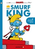 The Smurfs #3 - The Smurf King eBook by Yvan Delporte, Peyo