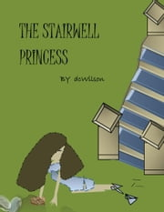 The Stairwell Princess ebook by DC Wilson