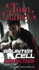Tom Clancy's Splinter Cell: Conviction ebook by David Michaels