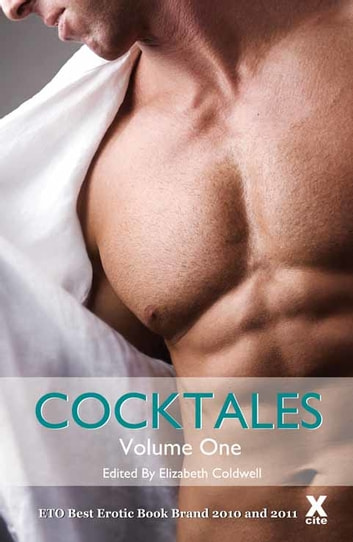 Cocktales - Volume One ebook by Sylvia Lowry,Shashauna P. Thomas,Justine Elyot,Elizabeth Coldwell,Eva Hore,K D Grace,Sommer Marsden,J. Smith
