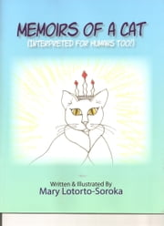 Memoirs of a Cat ebook by Mary Lotorto-Soroka