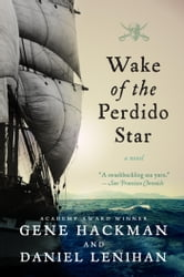 Wake of the Perdido Star ebook by Gene Hackman,Daniel Lenihan