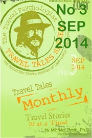 Travel Tales Monthly - No 3 SEP 2014 ebook by Michael Brein, Ph.D.